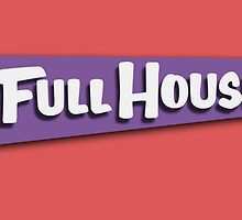 Full House Logo by itsmesarahe