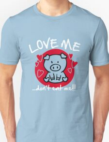 Love me, don't eat me Unisex T-Shirt