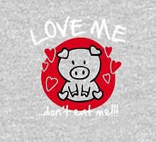 Love me, don't eat me Unisex T-Shirt