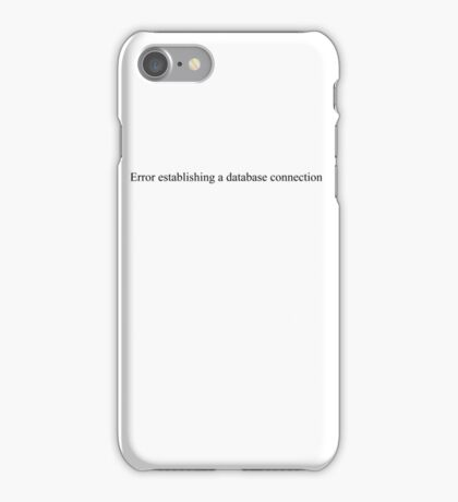 Error establishing a database connection - white text iPhone Case/Skin