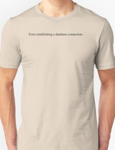 Error establishing a database connection - white text T-Shirt