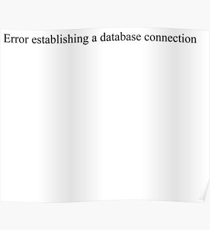 Error establishing a database connection - white text Poster