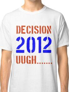 Decision 2012 Classic T-Shirt