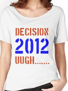 Decision 2012 Women's Relaxed Fit T-Shirt