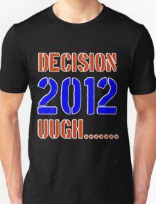 Decision 2012 Unisex T-Shirt