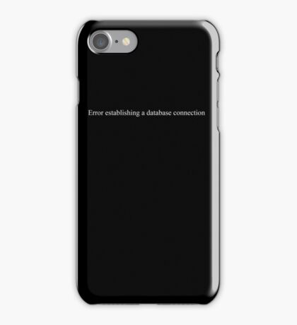 Error establishing a database connection - black text iPhone Case/Skin