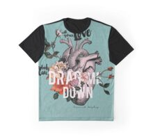 Drag Me Down Graphic T-Shirt