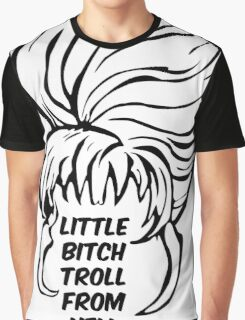 Little Bitch Troll From Hell 1 Graphic T-Shirt