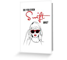 Do you even Swift, bro? (black and red) Greeting Card
