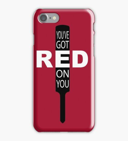 """""""You've got red on you"""" iPhone Case/Skin"""