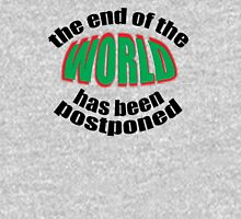 The end of the WORLD has been postponed Long Sleeve T-Shirt