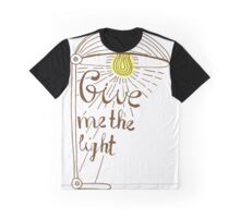 Give me the light. Hand drawn lettering Graphic T-Shirt
