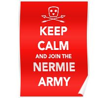 Keep Calm & Join The Nermie Army Poster