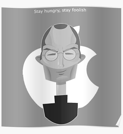 steve jobs stay hungry stay foolish Poster