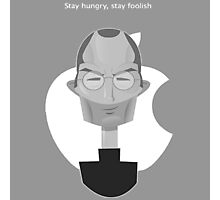 steve jobs stay hungry stay foolish Photographic Print