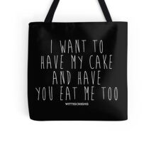 Have My Cake and Eat It Too Tote Bag