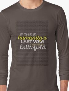 Humanity's last war Long Sleeve T-Shirt