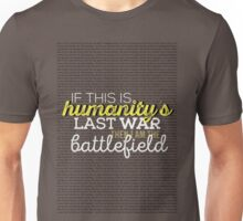 Humanity's last war Unisex T-Shirt