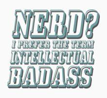 Nerd? I prefer the term Intellectual Badass One Piece - Short Sleeve