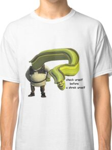 Shrek Yourself Before You Wreck Yourself Shirt Classic T-Shirt