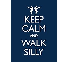 Keep Calm and Walk Silly Photographic Print