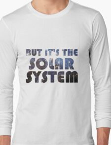 But it's the Solar System Long Sleeve T-Shirt
