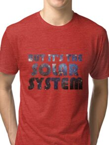 But it's the Solar System Tri-blend T-Shirt