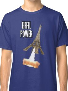 Eiffel Power! Classic T-Shirt
