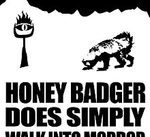 Honey Badger Does Simply Walk Into Mordor (Black) by jezkemp