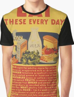 WPA United States Government Work Project Administration Poster 0887 Eat These Every Day Milk Vegetable Fruit Bread Meat Eggs Butter Graphic T-Shirt