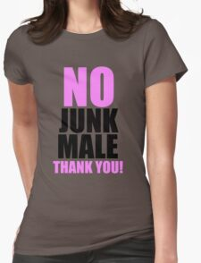 No Junk Male Thank You! Womens Fitted T-Shirt