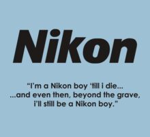 Nikon boy 'till i die! by photoshirt