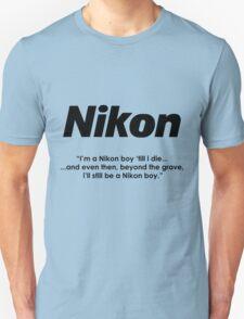 Nikon boy 'till i die! T-Shirt