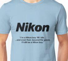 Nikon boy 'till i die! Unisex T-Shirt