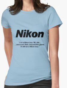 Nikon boy 'till i die! Womens Fitted T-Shirt