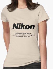 Nikon boy 'till i die! Womens Fitted T-Shirt