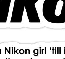 Nikon girl 'till i die! Sticker