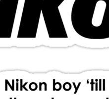 Nikon boy 'till i die! Sticker