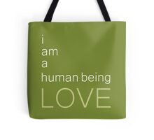 I am a human being love Tote Bag