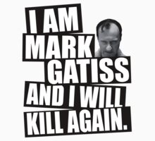 I am Mark Gatiss and I will kill again by nimbusnought