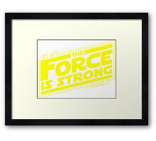 The force is strong in my family... [yellow] Framed Print
