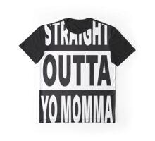 Straight Outta Yo Momma Graphic T-Shirt