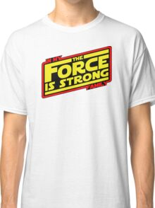 The force is strong... Retro Empire Edition Classic T-Shirt
