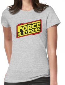 The force is strong... Retro Empire Edition Womens Fitted T-Shirt