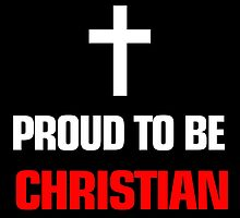 proud to be a christian by trendz