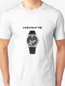 A Question Of Time T-Shirt