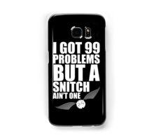 I got 99 problems but a snitch ain't one white Samsung Galaxy Case/Skin