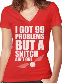 I got 99 problems but a snitch ain't one white Women's Fitted V-Neck T-Shirt