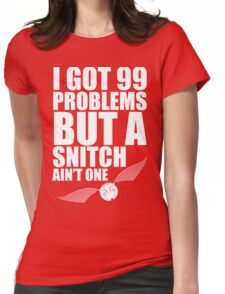 I got 99 problems but a snitch ain't one white Womens Fitted T-Shirt