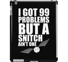 I got 99 problems but a snitch ain't one white iPad Case/Skin